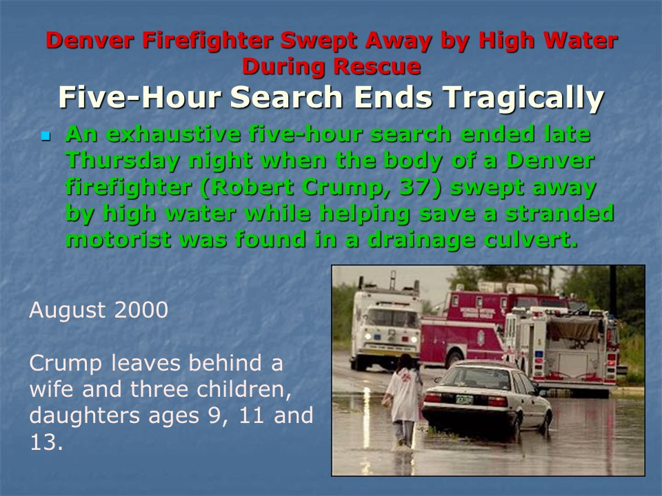 We Keep Killing Ourselves 1986-3 Texas Firefighters drown and died trying to rescue a lady who drove into a flooded roadway 1986-3 Texas Firefighters