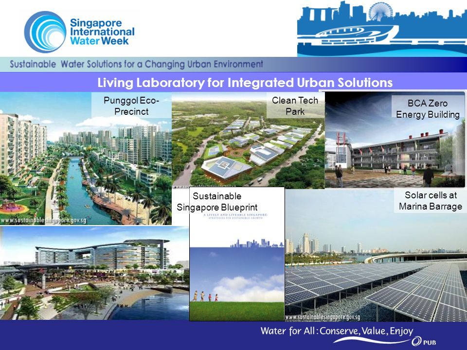 32 Living Laboratory for Integrated Urban Solutions Punggol Eco- Precinct BCA Zero Energy Building Solar cells at Marina Barrage Clean Tech Park Susta