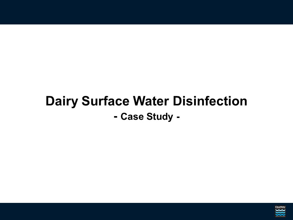 Other Dairy Applications Anti-microbial wash - Bulk milk tanks - Bulk milk tank transfer lines - Feed bottles and nipples - Teats - Teat cups - Equipment - Floors and walls CIP (Clean In Place) Systems Hard Surface Cleaning Waste water Residential drinking water Odor control - office use