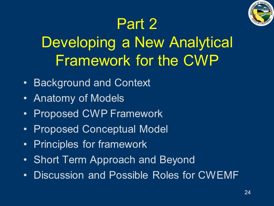 24 Part 2 Developing a New Analytical Framework for the CWP Background and Context Anatomy of Models Proposed CWP Framework Proposed Conceptual Model