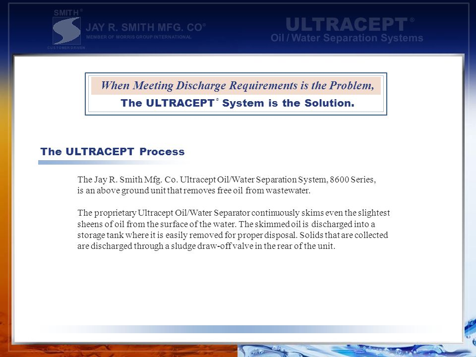 ULTRACEPT ® Oil / Water Separation Systems JAY R.SMITH MFG.
