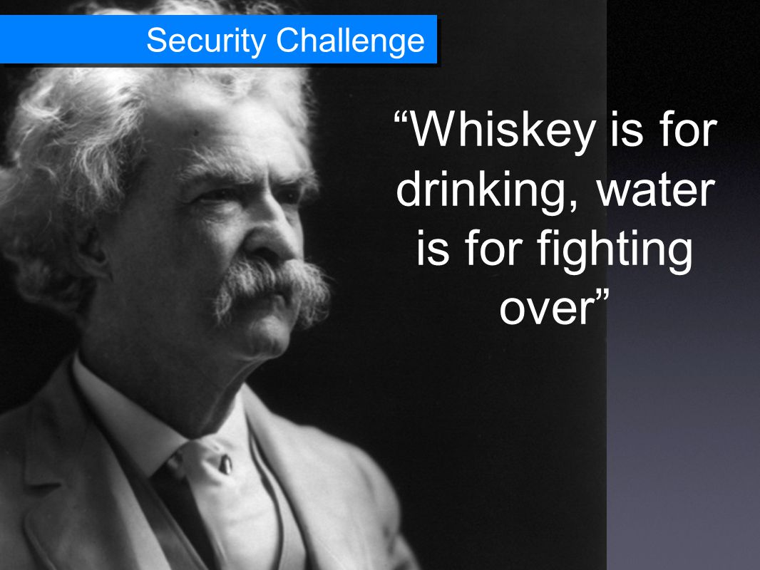 Security Challenge Whiskey is for drinking, water is for fighting over