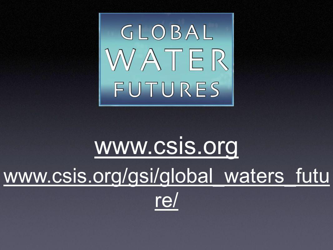 www.csis.org www.csis.org/gsi/global_waters_futu re/