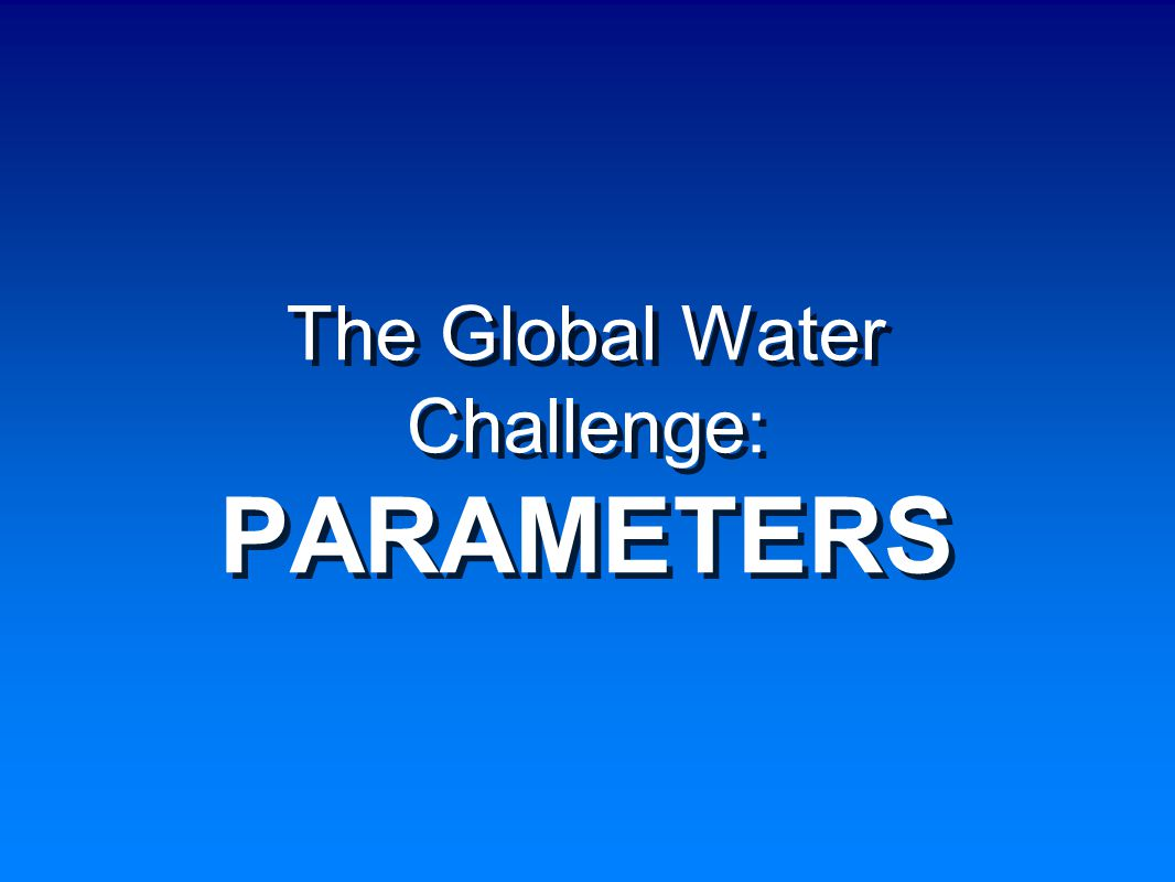 Water Conflict Security Challenge Waters Importanc e + Water Trends =