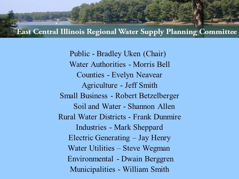 PROJECT TIMELINE March 9, 2007 – RWSPC first meeting August - September 2007 – Outreach meetings May 2008 – Water Demand Study Report February 2009 – Preliminary water supply analyses by the Illinois State Scientific surveys June 2009 – RWSPC FINAL REPORT: REGIONAL PLAN June 2009 – Draft final report by the Illinois Scientific Surveys
