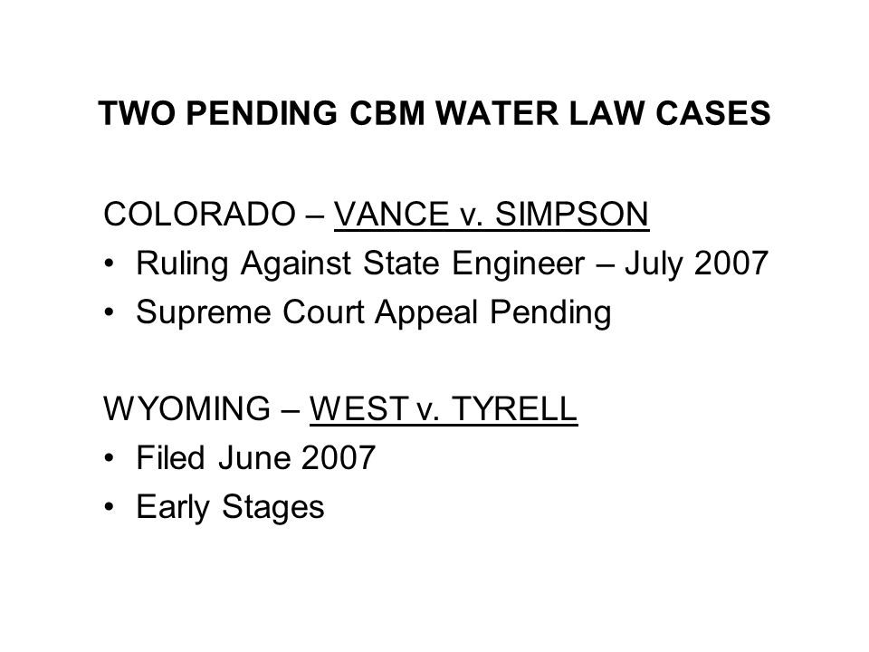 TWO PENDING CBM WATER LAW CASES COLORADO – VANCE v.