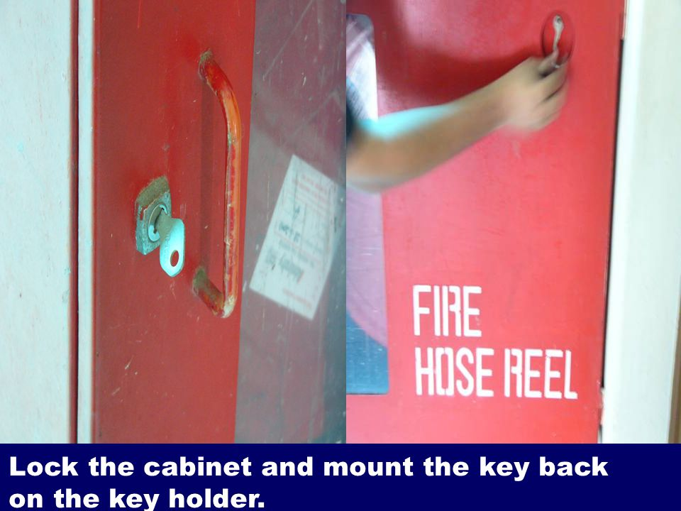 Lock the cabinet and mount the key back on the key holder.