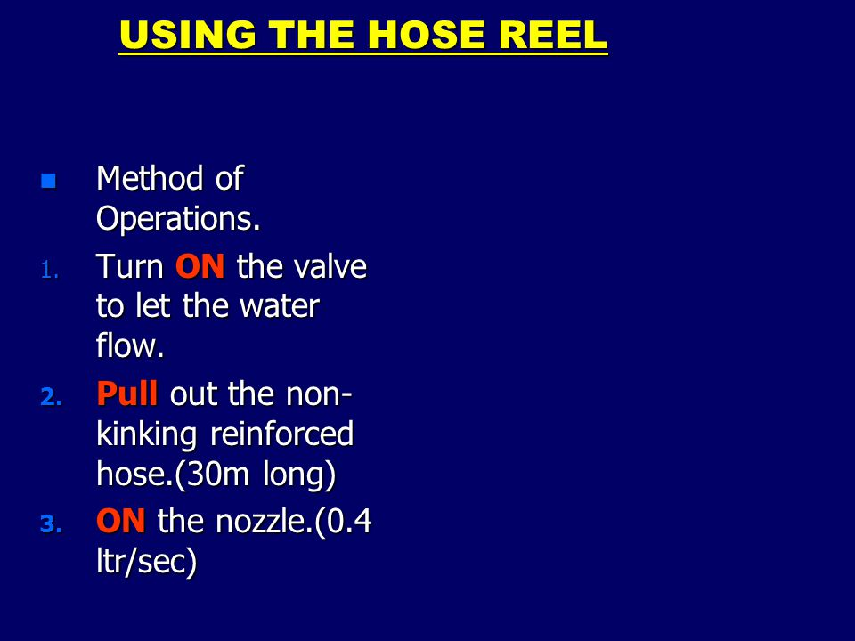 USING THE HOSE REEL n Method of Operations. 1. Turn ON the valve to let the water flow. 2. Pull out the non- kinking reinforced hose.(30m long) 3. ON
