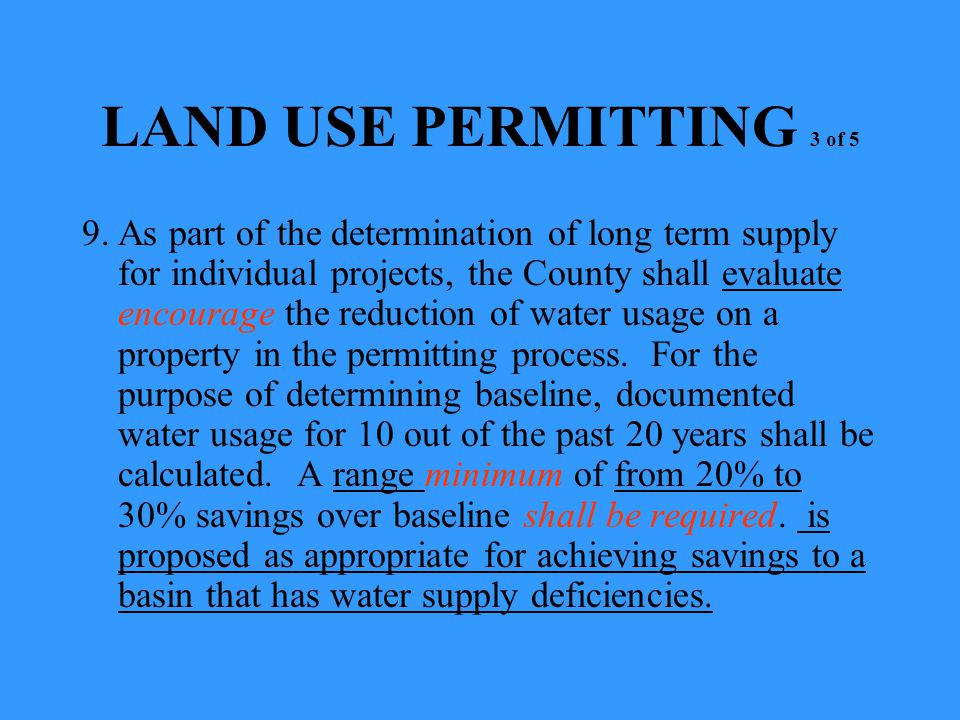 9.As part of the determination of long term supply for individual projects, the County shall evaluate encourage the reduction of water usage on a prop