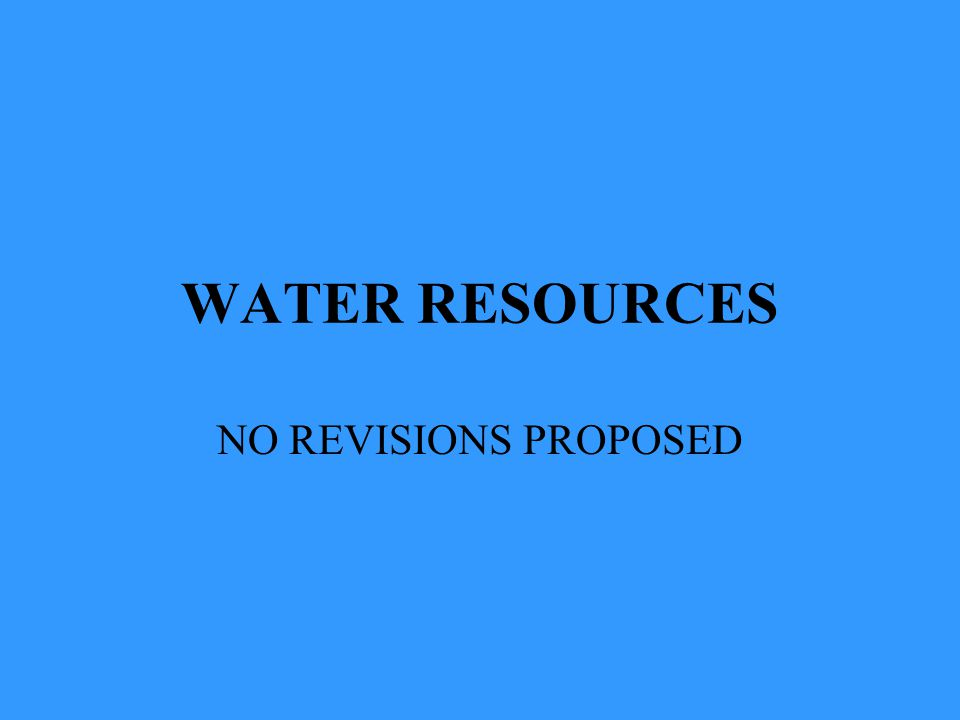 WATER RESOURCES NO REVISIONS PROPOSED