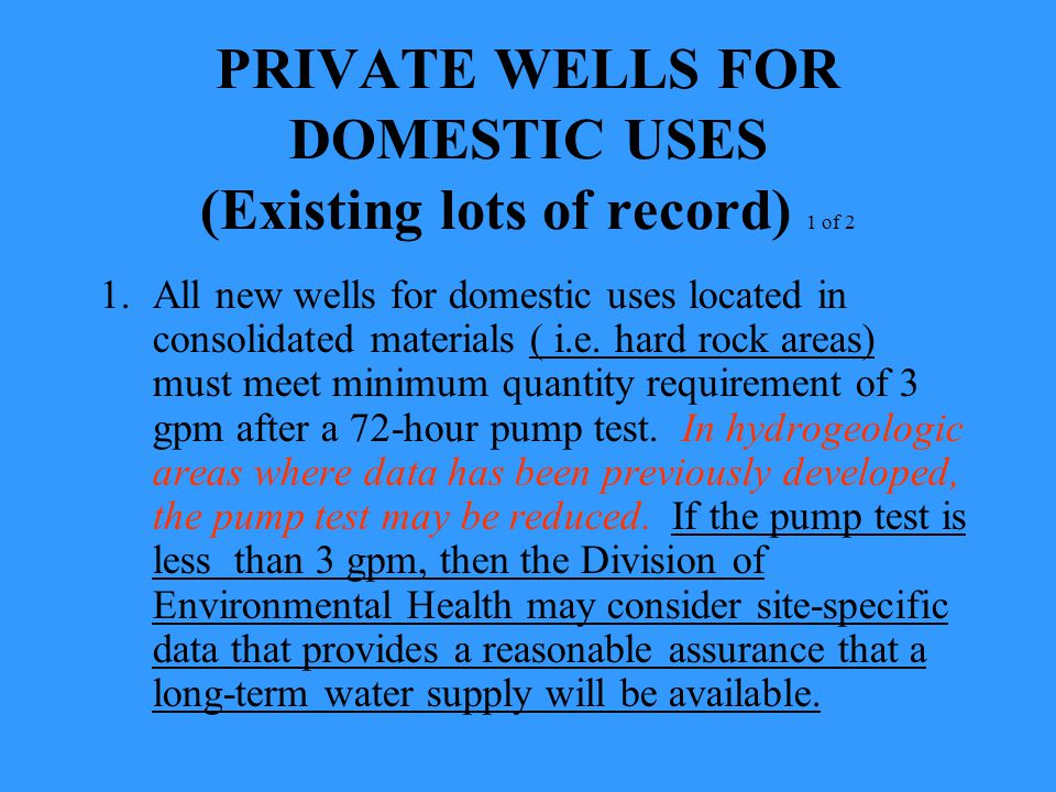PRIVATE WELLS FOR DOMESTIC USES (Existing lots of record) 1 of 2 1.All new wells for domestic uses located in consolidated materials ( i.e. hard rock