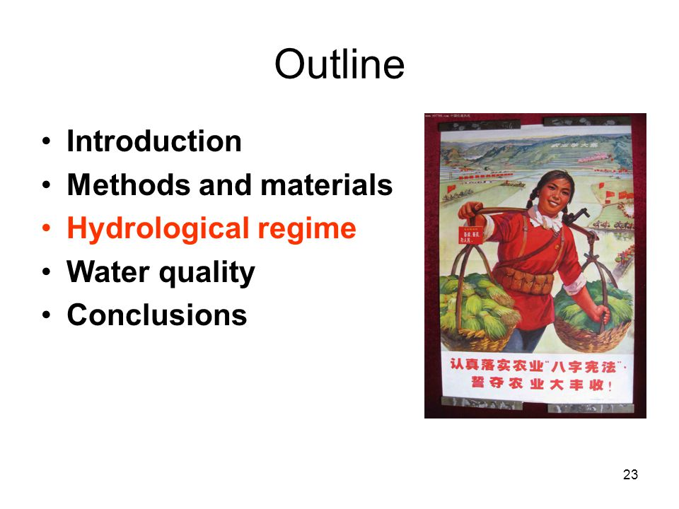 23 Outline Introduction Methods and materials Hydrological regime Water quality Conclusions
