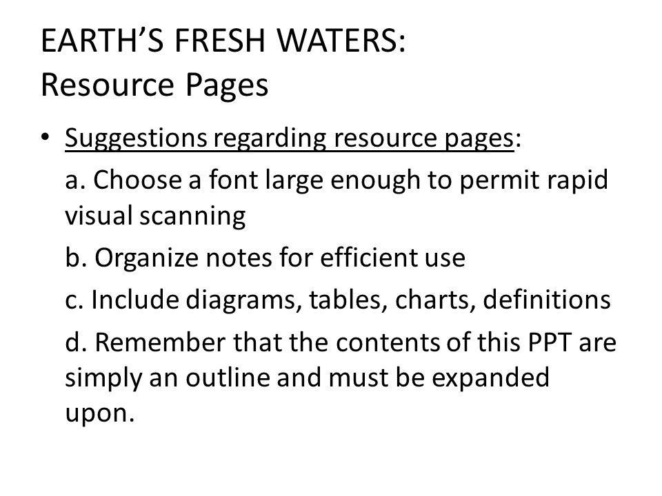 EARTHS FRESH WATERS: Resource Pages Suggestions regarding resource pages: a. Choose a font large enough to permit rapid visual scanning b. Organize no