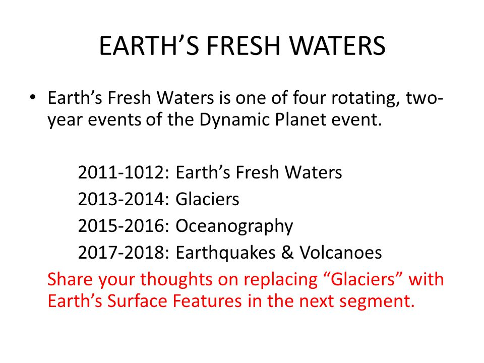 EARTHS FRESH WATERS Earths Fresh Waters extends its predecessor, Rivers and Lakes, to include the vast groundwater resources.