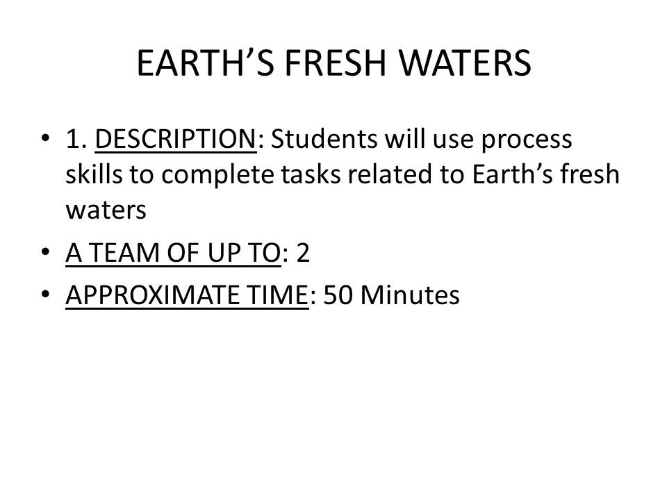 EARTHS FRESH WATERS TEAM SELECTION SUGGESTIONS: a.