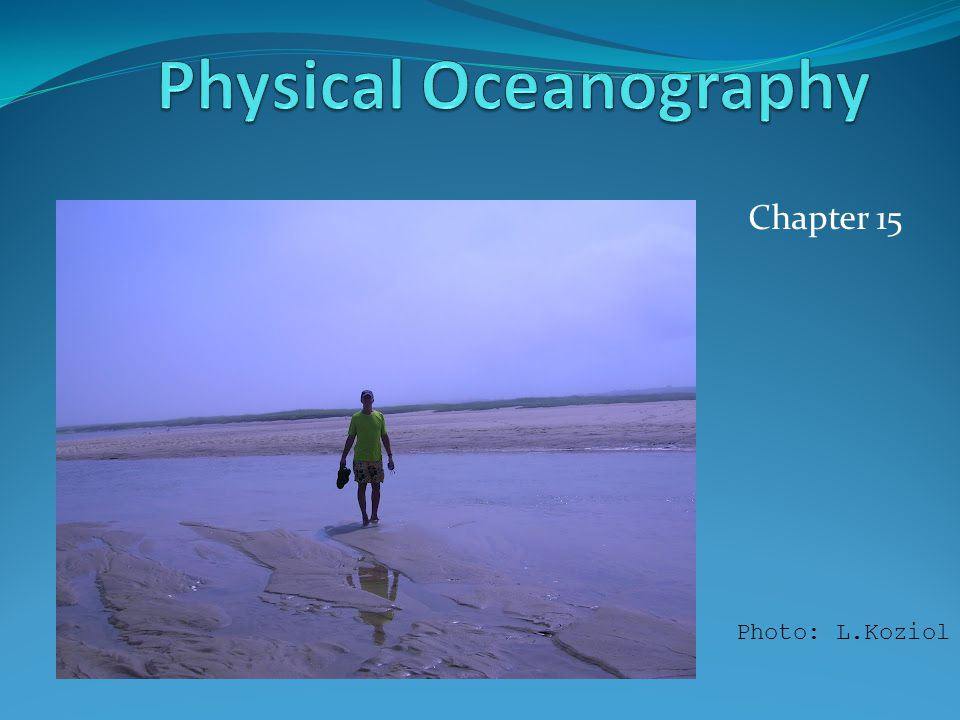 Objectives Compare and contrast the physical and chemical properties of seawater.