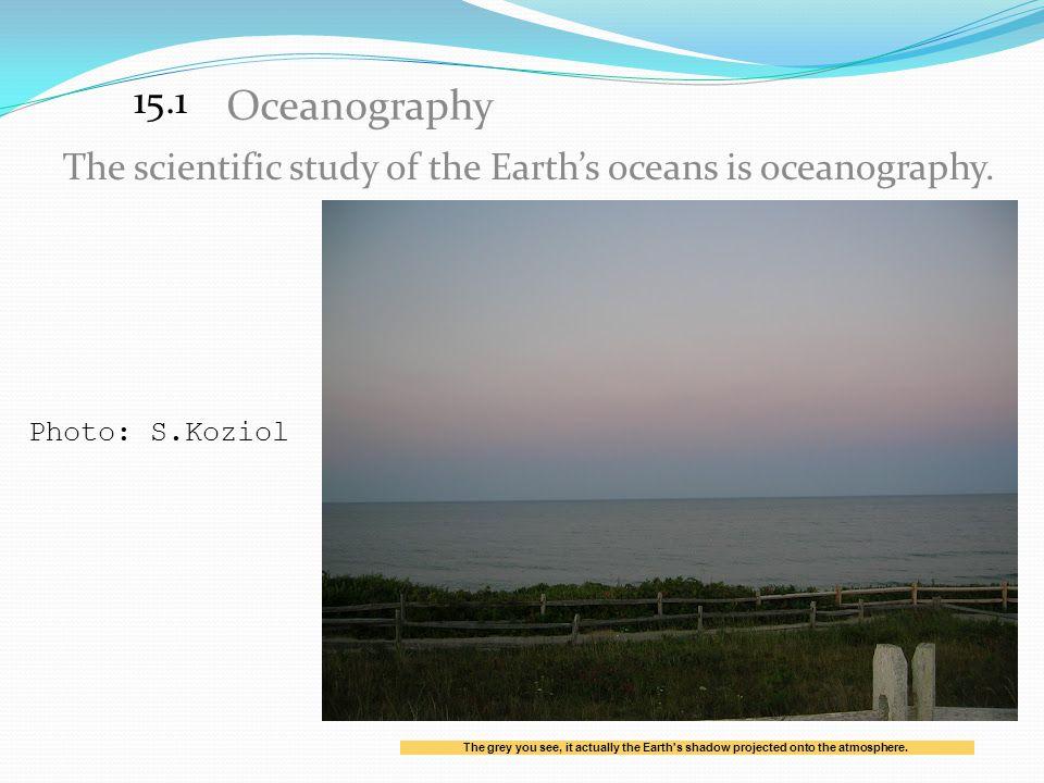 Ocean Temperature The average surface temperature of the ocean is 15°C 15.2