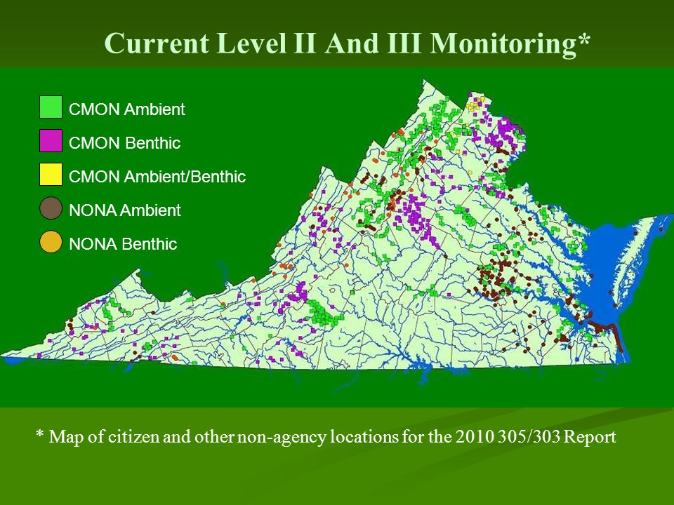 Current Level II And III Monitoring* * Map of citizen and other non-agency locations for the 2010 305/303 Report CMON Benthic CMON Ambient CMON Ambient/Benthic NONA Ambient NONA Benthic