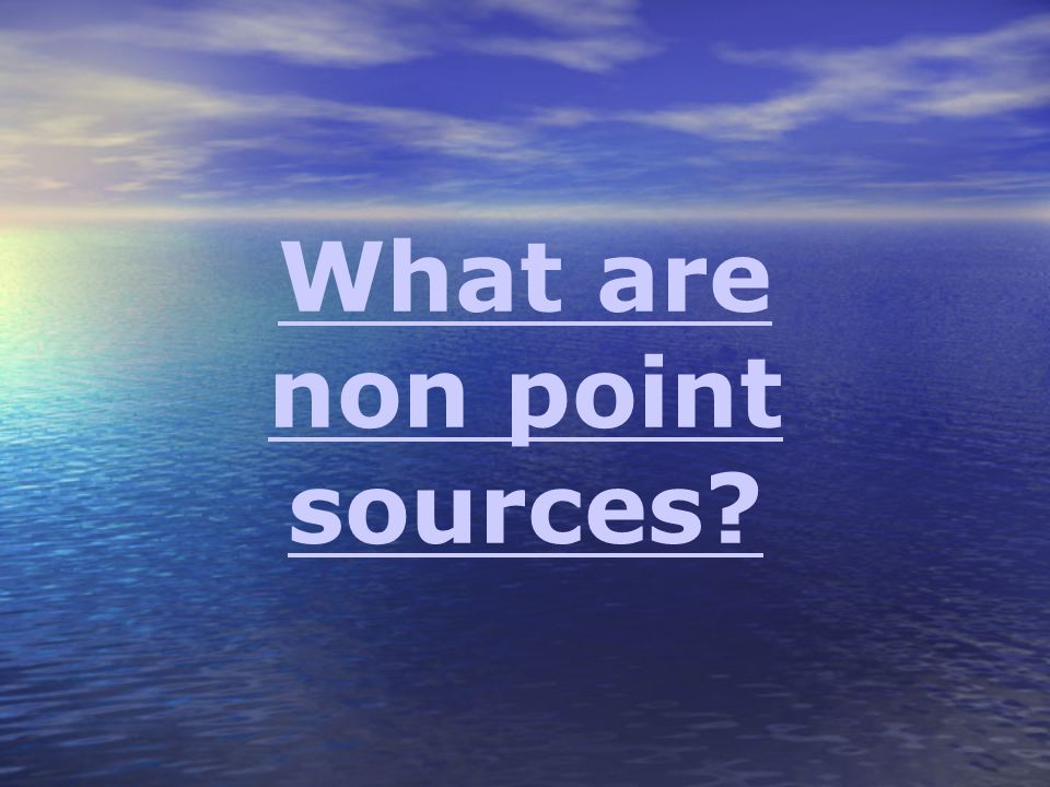What are non point sources