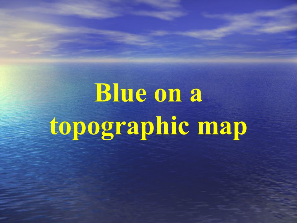 Blue on a topographic map