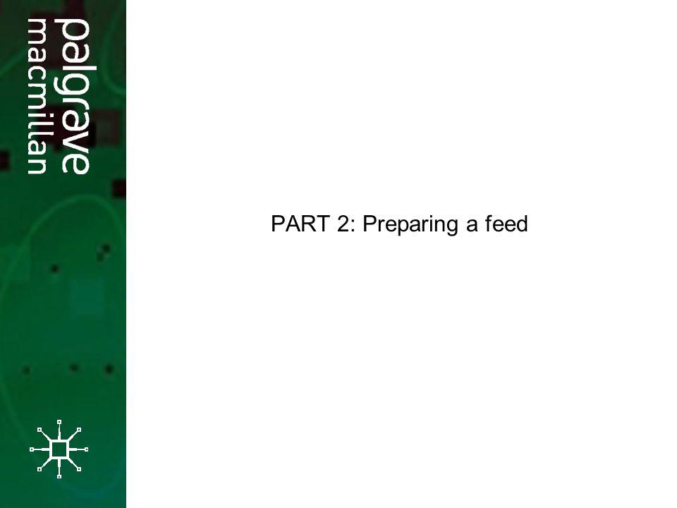 PART 2: Preparing a feed