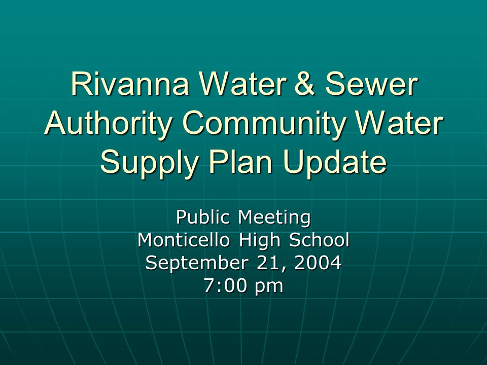 Rivanna Water & Sewer Authority Community Water Supply Plan Update Public Meeting Monticello High School September 21, 2004 7:00 pm