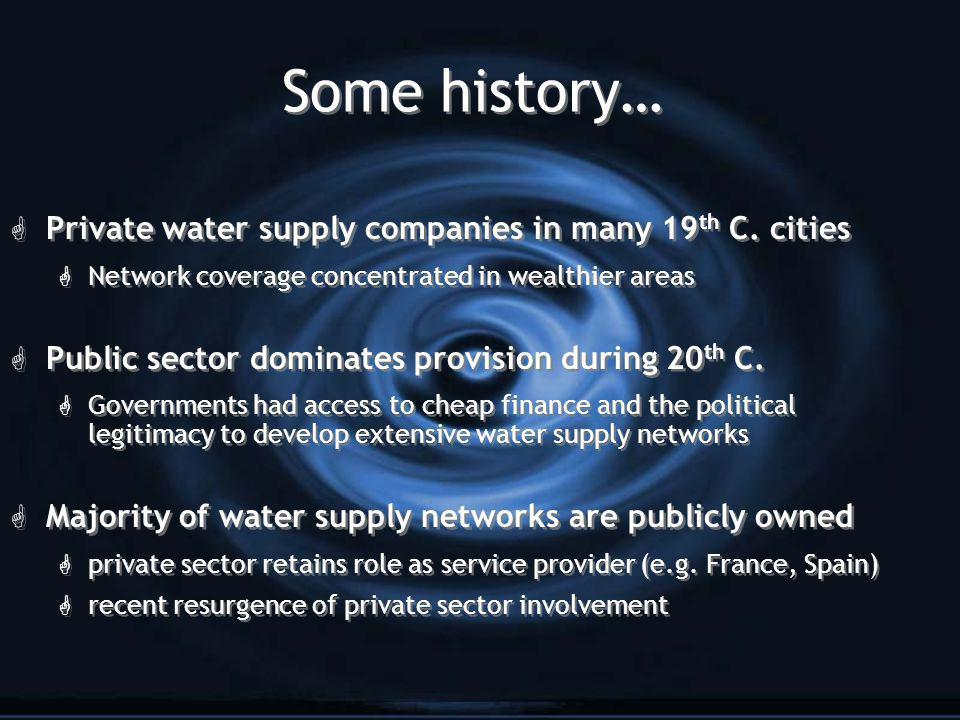 Some history… G Private water supply companies in many 19 th C.