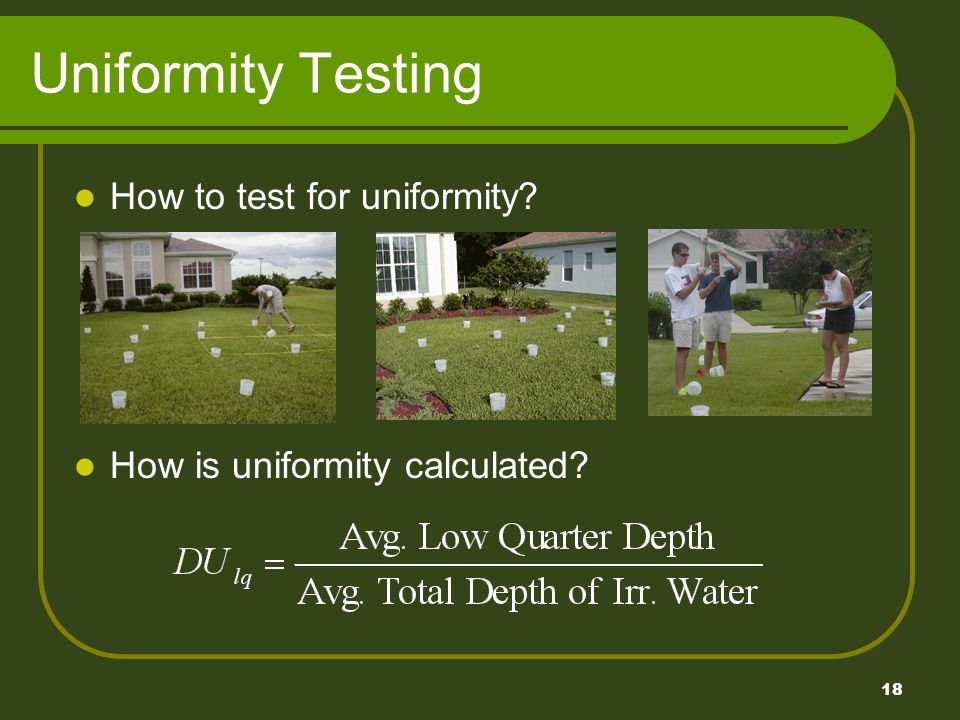 18 Uniformity Testing How to test for uniformity How is uniformity calculated