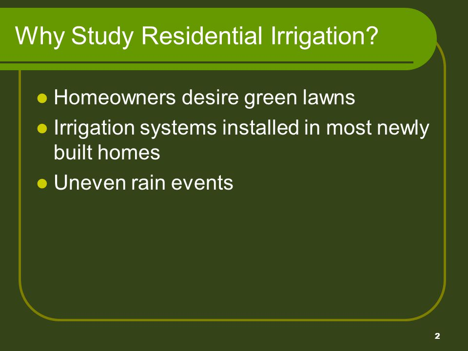 2 Why Study Residential Irrigation.