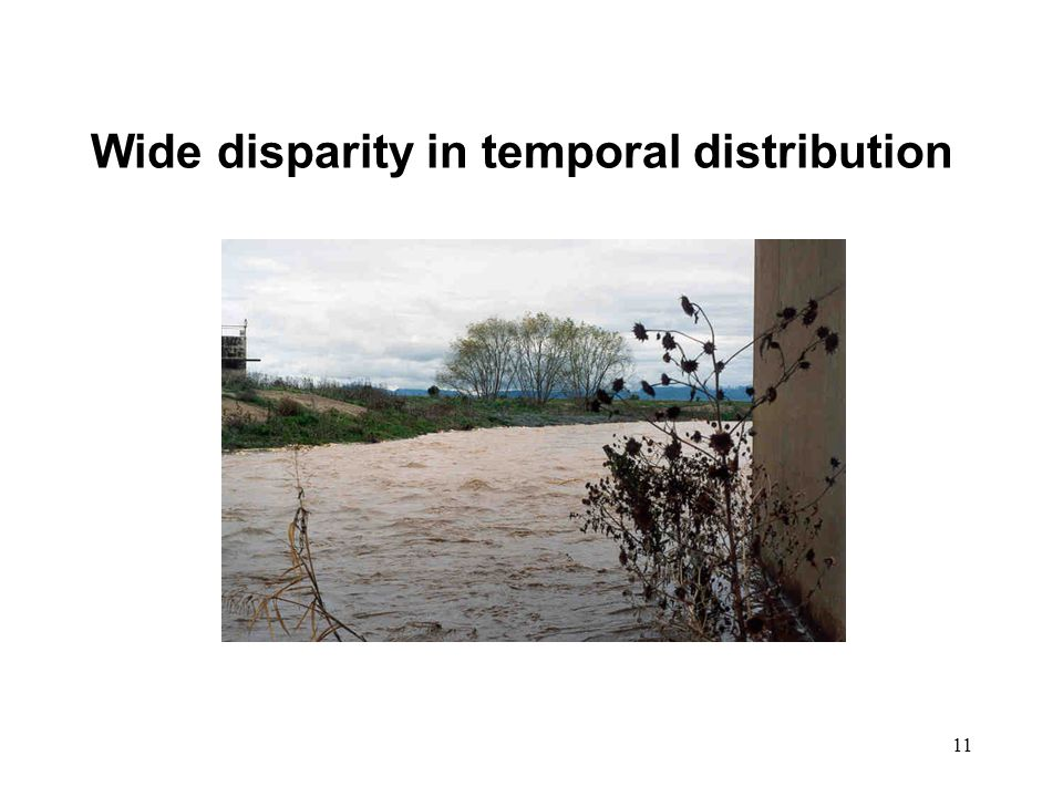 11 Wide disparity in temporal distribution