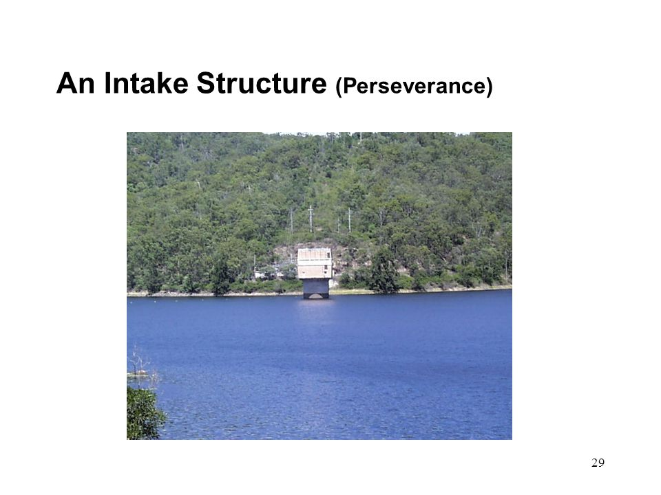 29 An Intake Structure (Perseverance)