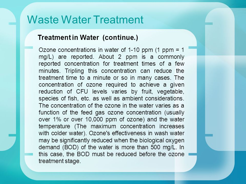 Waste Water Treatment Oxidation of dissolved organic materials by Ozone results in polar and charged molecules that can react with Polyvalent Aluminum or Calcium to form precipitates.