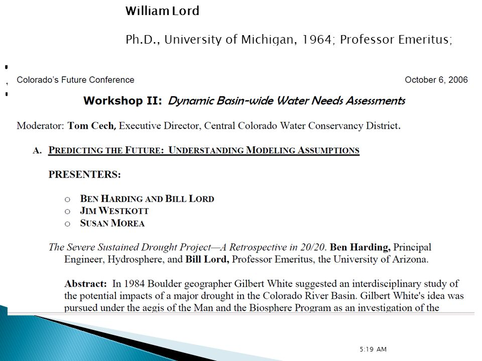 William Lord Ph.D., University of Michigan, 1964; Professor Emeritus; Environmental and Natural Resource Economics.