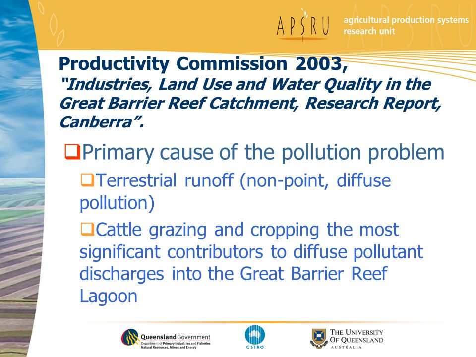 Productivity Commission 2003, Industries, Land Use and Water Quality in the Great Barrier Reef Catchment, Research Report, Canberra. Primary cause of