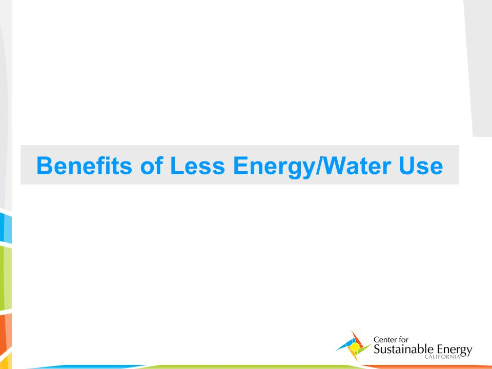 22 Benefits of Less Energy/Water Use