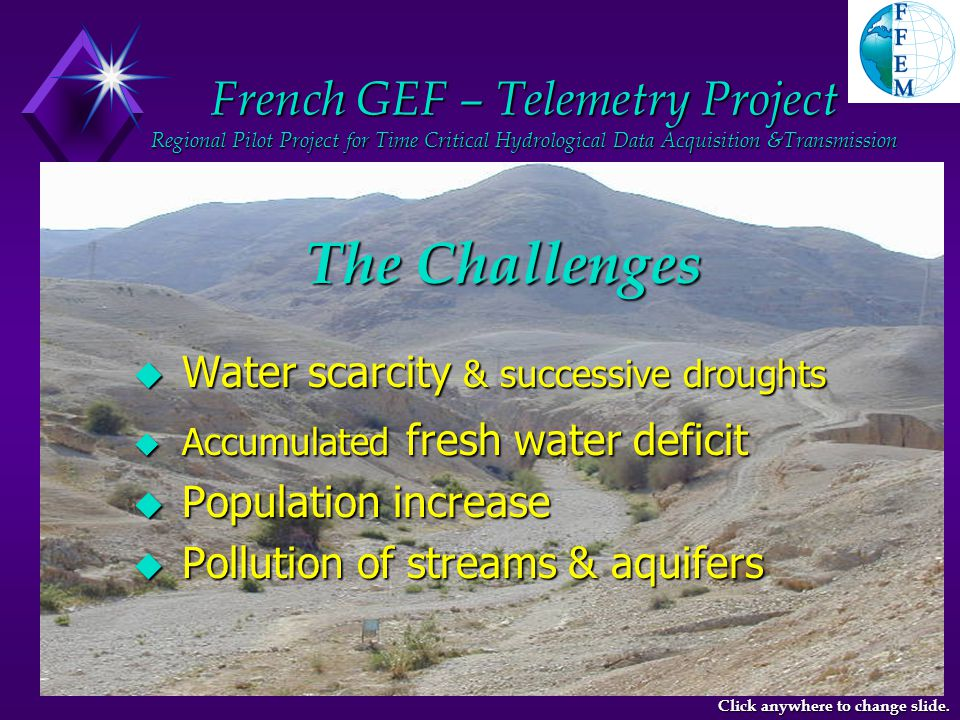 French GEF – Telemetry Project Equipment Installation (JCP) Gharandal Observation Well Pressure, Temp & EC sensors sensors DCP station Click anywhere to change slide.