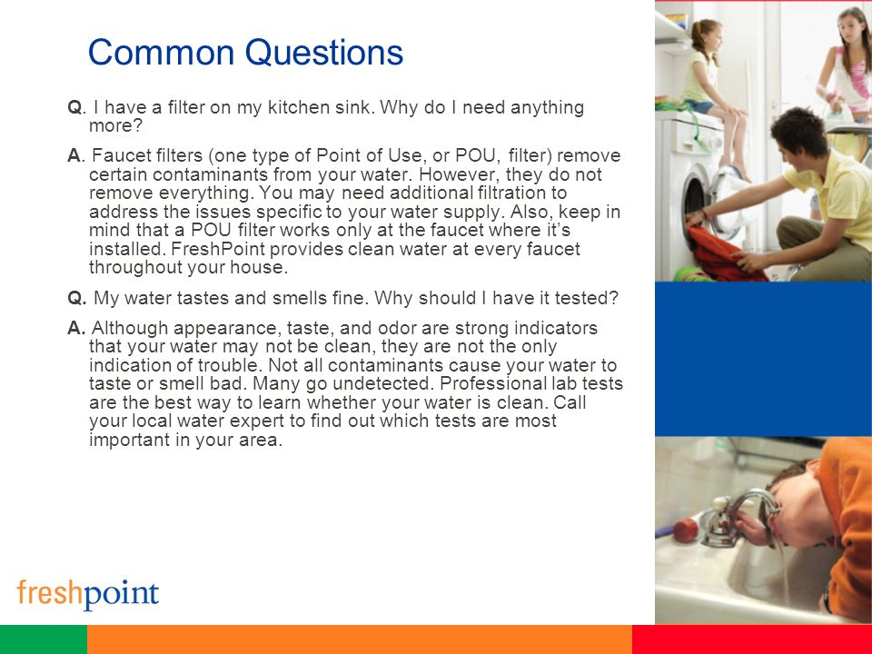 Common Questions Q.What will happen to my water pressure.