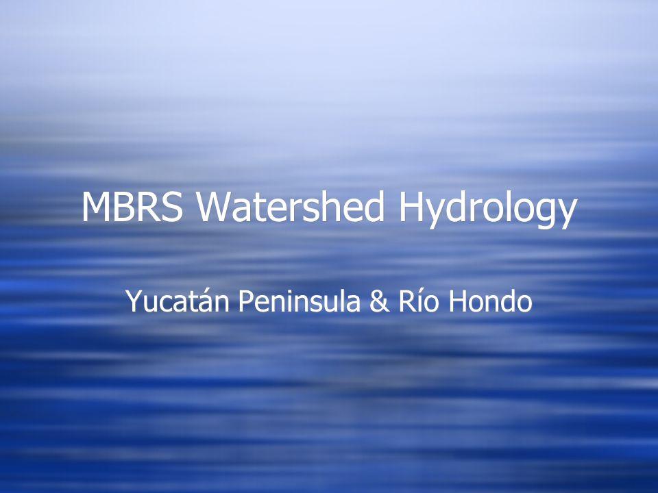 MBRS Watershed Hydrology Yucatán Peninsula & Río Hondo