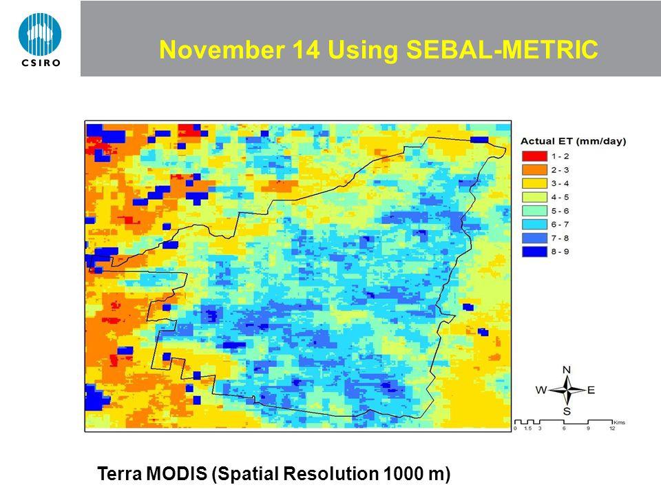 November 14 Using SEBAL-METRIC Terra MODIS (Spatial Resolution 1000 m)