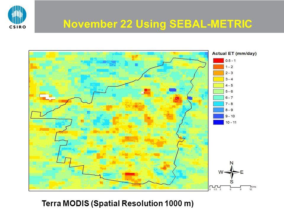 November 22 Using SEBAL-METRIC Terra MODIS (Spatial Resolution 1000 m)