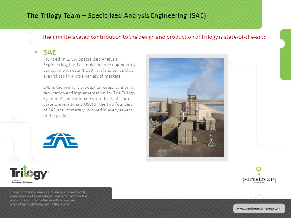 SAE Founded in 1996. Specialized Analysis Engineering, Inc. is a multi-faceted engineering company with over 1,000 machine builds that are utilized in