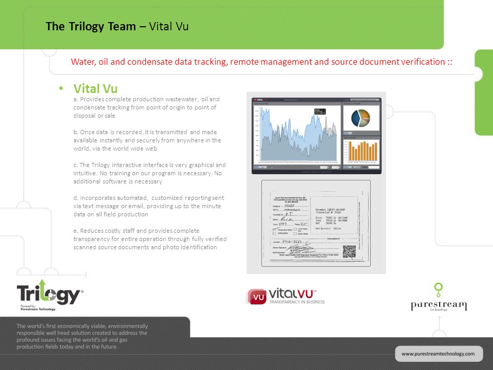 Vital Vu a. Provides complete production wastewater, oil and condensate tracking from point of origin to point of disposal or sale b. Once data is rec