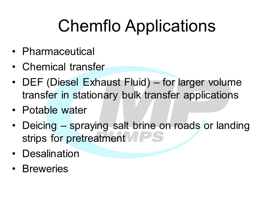 Chemflo Applications Pharmaceutical Chemical transfer DEF (Diesel Exhaust Fluid) – for larger volume transfer in stationary bulk transfer applications