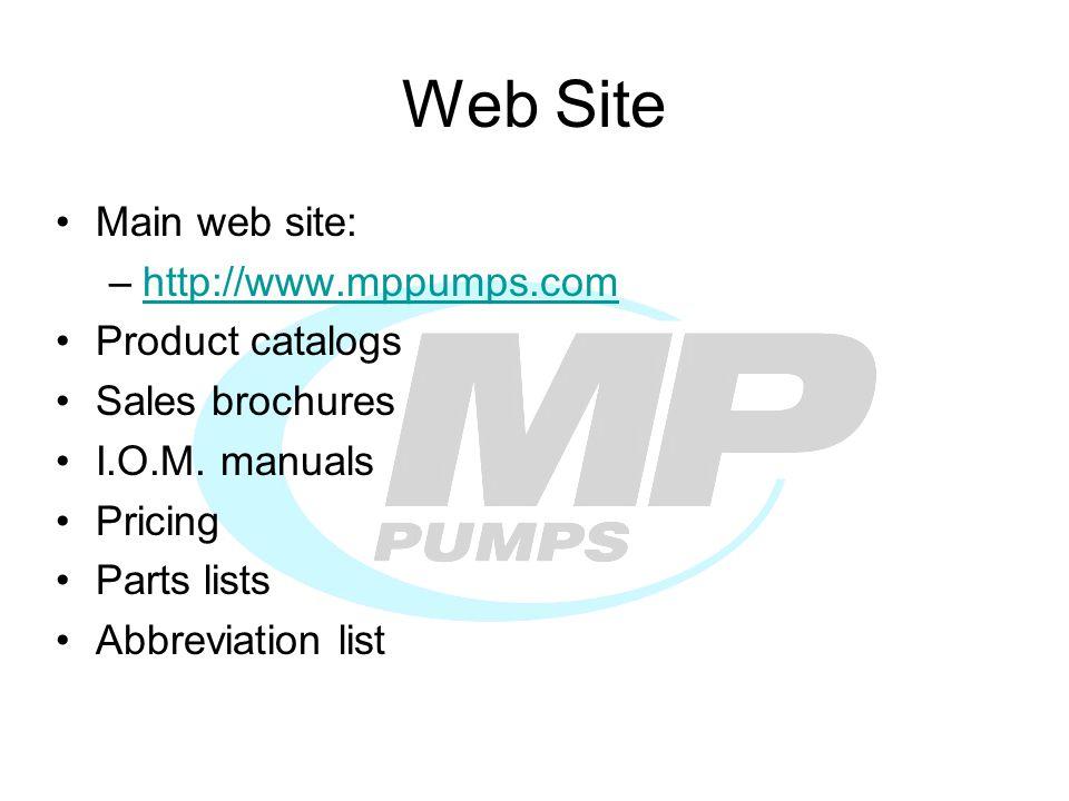 Main web site: –http://www.mppumps.comhttp://www.mppumps.com Product catalogs Sales brochures I.O.M.