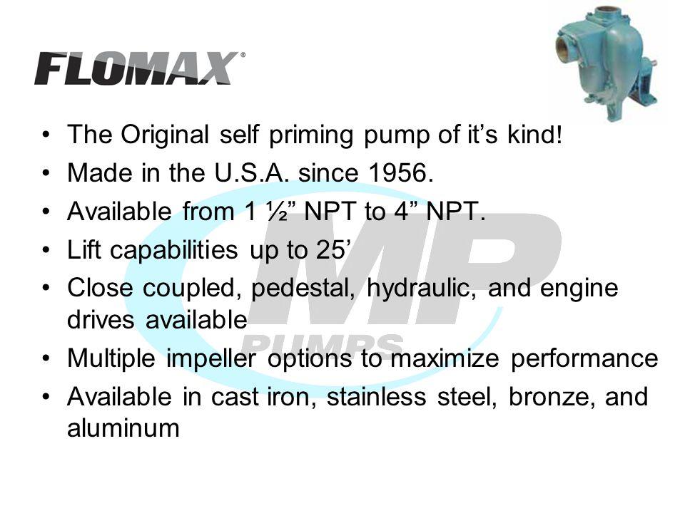 The Original self priming pump of its kind. Made in the U.S.A.