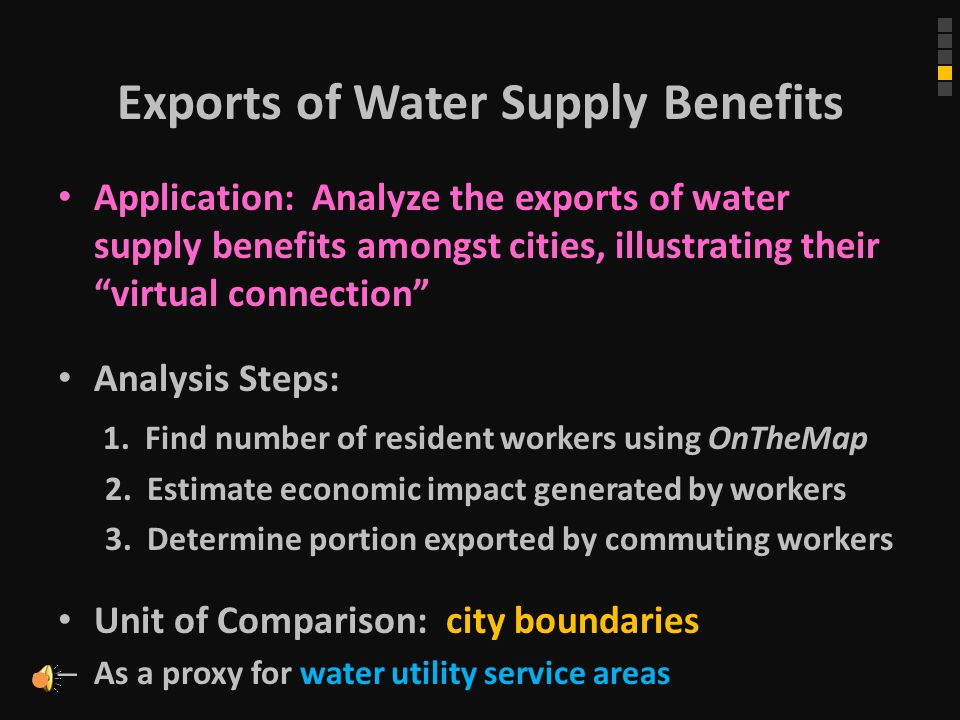 When residents commute to a different city to work, they export their economic impact These commuters also export the benefits of their home citys water supply Commute sheds represent the exports of water supply benefits amongst cities Applying Commute Sheds to Regional Water Supplies