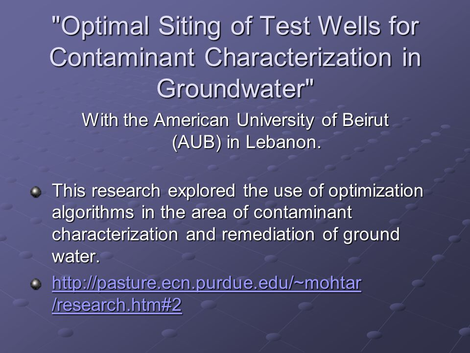 Optimal Siting of Test Wells for Contaminant Characterization in Groundwater With the American University of Beirut (AUB) in Lebanon.