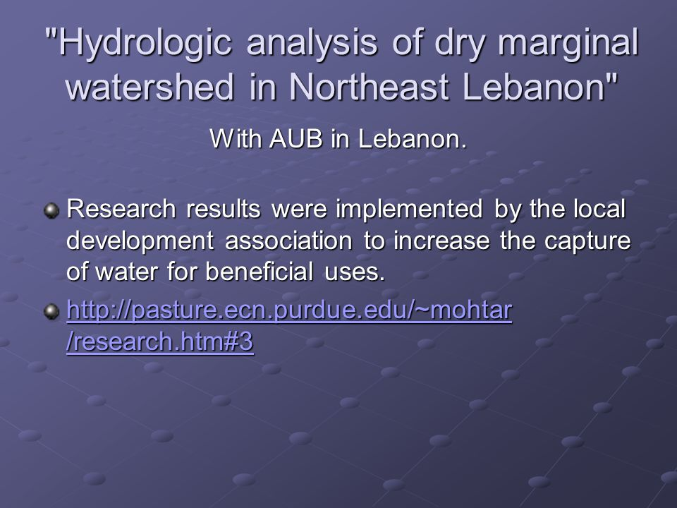 Water management decision support system (DSS) in Jordan With the Ministry of Water in Jordan and USAID.