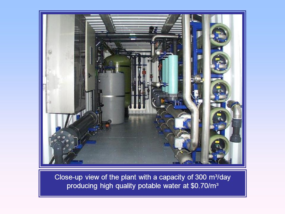 Close-up view of the plant with a capacity of 300 m³/day producing high quality potable water at $0.70/m³