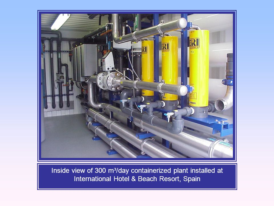 Inside view of 300 m³/day containerized plant installed at International Hotel & Beach Resort, Spain